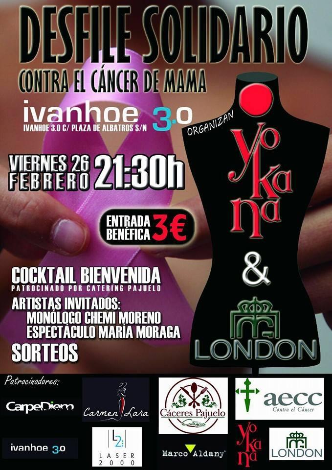 El viernes 26 de febrero a las 21.30 h tendrá lugar en la sala Ivanhoe 3.0 de Cáceres el I Desfile Solidario Yokana & London contra el CÁNCER DE MAMA!